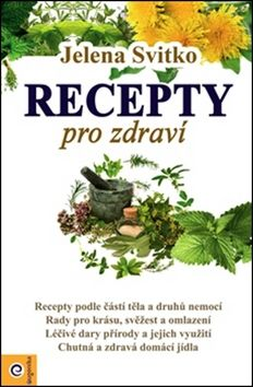 Jelena Svitko: Recepty pro zdraví cena od 325 Kč