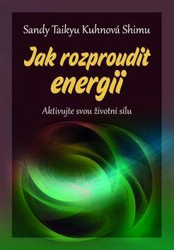 Sandy Taikyu Kuhnová Shimu: Jak rozproudit energii cena od 114 Kč