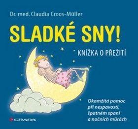 Claudia Croos-Müller: Sladké sny! cena od 83 Kč