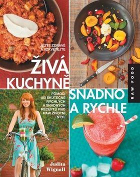 Judita Wignall: Živá kuchyně snadno a rychle cena od 270 Kč