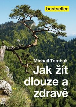 Michail Tombak: Jak žít dlouze a zdravě cena od 128 Kč