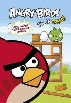 Kolektiv: Angry Birds To je trefa! cena od 135 Kč