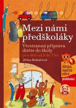 Jiřina Bednářová, Richard Šmarda: Mezi námi předškoláky pro děti od 5 do 7 cena od 108 Kč
