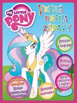My Little Pony - Veľká kniha zábavy cena od 151 Kč