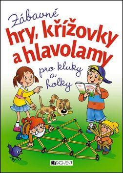 Fantová P., Hradilová V.: Zábavné hry, křížovky a hlavolamy pro kluky a holky cena od 105 Kč