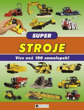 Míča Slavomír: Super stroje - Více než 100 samolepek! cena od 75 Kč