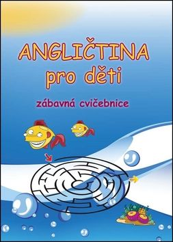 Pařízková Štěpánka: Angličtina pro děti - zábavná cvičebnice cena od 161 Kč