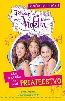 Violetta Ako a prečo sa rodí PRIATEĽSTVO cena od 149 Kč