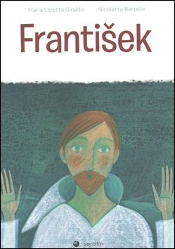 Maria Loretta Giraldo, Nicoletta Bertelle: František cena od 31 Kč