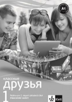 Klassnyje druzja 1 Ruština Pracovní sešit pro 2. stupeň ZŠ cena od 104 Kč