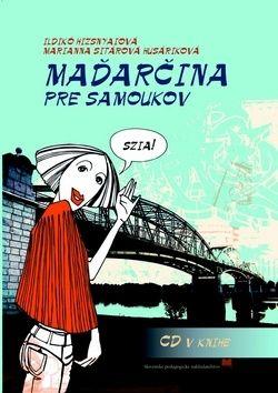 Ildikó Hyzsnyaiová, Marianna Sitárová Husáriková: Maďarčina pre samoukov cena od 275 Kč