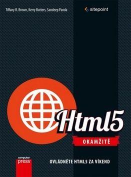 Tiffany B. Brown, Kerry Butters, Sandeep Panda: HTML5 Okamžitě cena od 203 Kč