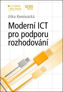 Jitka Kominácká: Moderní ICT pro podporu rozhodování cena od 380 Kč