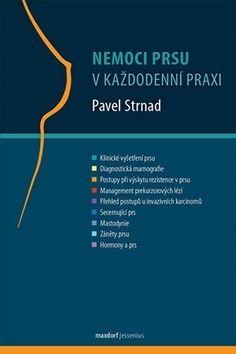 Pavel Strnad: Nemoci prsu v každodenní praxi cena od 310 Kč
