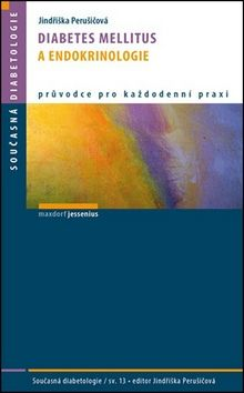 Jindřiška Perušičová: Diabetes mellitus a endokrinologie cena od 121 Kč