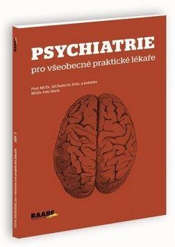 Jiří Raboch, Petr Herle: Psychiatrie pro všeobecné praktické lékaře cena od 273 Kč