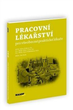 Marie Nakládalová, Milan Tuček, Květa Švábová: Pracovní lékařství pro všeobecné praktické lékaře cena od 279 Kč