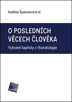 Naděžda Špatenková: O posledních věcech člověka cena od 215 Kč