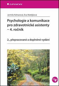 Jarmila Kelnarová, Eva Matějková: Psychologie a komunikace pro zdravotnické asistenty – 4. ročník cena od 154 Kč