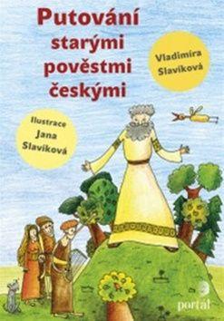 Vladimíra Slavíková: Putování starými pověstmi českými cena od 154 Kč