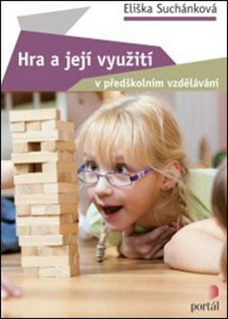Eliška Suchánková: Hra a její využití v předškolním vzdělávání cena od 194 Kč