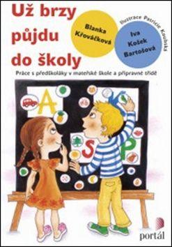 Blanka Křováčková, Iva Košek Bartošová: Už brzy půjdu do školy cena od 157 Kč