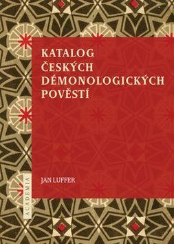 Jan Luffer: Katalog českých démonologických pověstí cena od 162 Kč