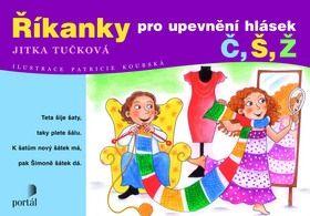 Jitka Tučková, Patricie Koubská: Říkanky pro upevnění hlásek Č, Š, Ž cena od 103 Kč