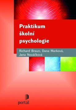 Richard Braun, Jana Nováčková, Dana Marková: Praktikum školní psychologie cena od 236 Kč