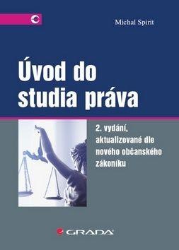 Michal Spirit: Úvod do studia práva (aktualizované dle nového občanského zákoníku) cena od 227 Kč