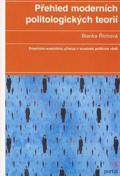 Blanka Říchová: Přehled moderních politologických teorií cena od 267 Kč