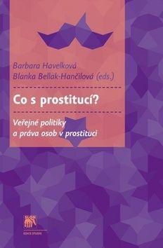 Blanka Bellak-Hančilová, Barbara Havelková: Co s prostitucí? cena od 278 Kč