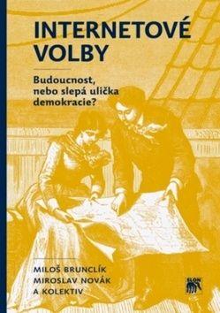 Miroslav Novák, Miloš Brunclík: Internetové volby cena od 222 Kč