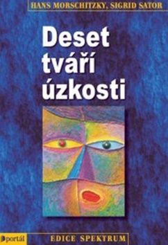Hans Morschitzky, Sigrid Sator: Deset tváří úzkosti cena od 267 Kč