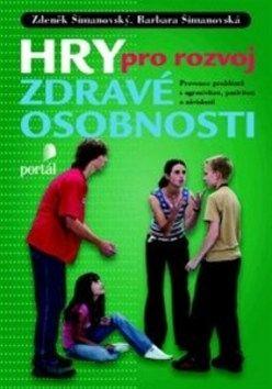 Zdeněk Šimanovský, Barbora Šimanovská: Hry pro rozvoj zdravé osobnosti cena od 160 Kč