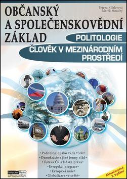 Marek Moudrý, Tereza Köhlerová: Občanský a společenskovědní základ: Politologie a člověk v mezinárodním prostředí cena od 146 Kč