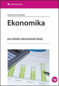 Radomíra Kowalská: Ekonomika pro střední zdravotnické školy cena od 210 Kč