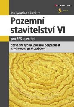 Jan Tywoniak: Pozemní stavitelství VI. pro SPŠ stavební cena od 210 Kč