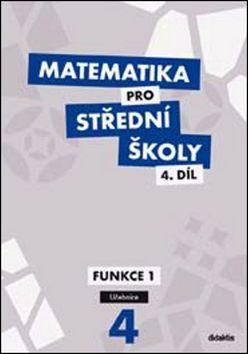 Cizlerová M. a: Matematika pro SŠ - 4. díl (učebnice) cena od 160 Kč
