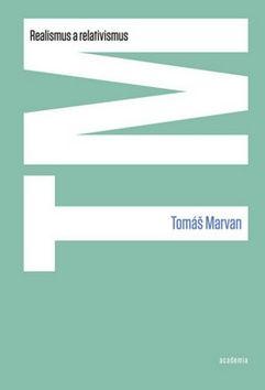 Tomáš Marvan: Realismus a relativismus cena od 156 Kč