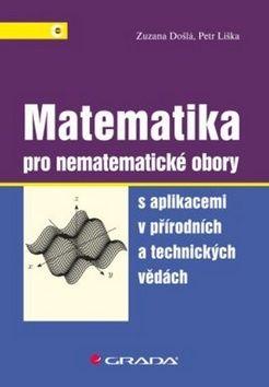 Došlá Zuzana, Liška Petr: Matematika pro nematematické obory s aplikacemi v přírodních a technických vědách cena od 244 Kč