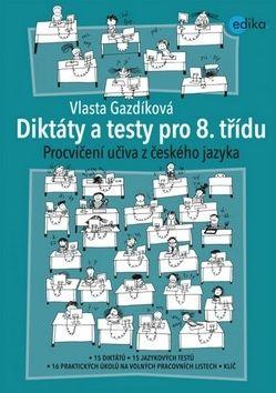 Vlasta Gazdíková: Diktáty a testy pro 8. třídu cena od 101 Kč