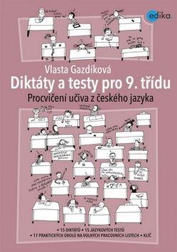 Vlasta Gazdíková: Diktáty a testy pro 9. třídu cena od 103 Kč