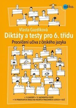Vlasta Gazdíková: Diktáty a testy pro 6. třídu cena od 104 Kč
