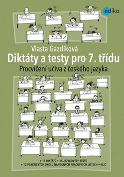 Vlasta Gazdíková: Diktáty a testy pro 7. třídu cena od 105 Kč