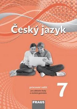 Zdena Krausová, Renata Teršová, Helena Chýlová: Český jazyk 7 pro ZŠ a víceletá gymnázia - pracovní sešit cena od 68 Kč