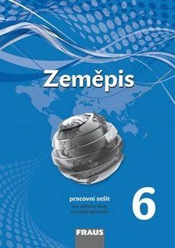 Petra Prokopová Machalová: Zeměpis 6 pro ZŠ a víceletá gymnázia - pracovní sešit cena od 67 Kč