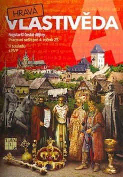 Hravá vlastivěda 4 - Nejstarší české dějiny cena od 60 Kč