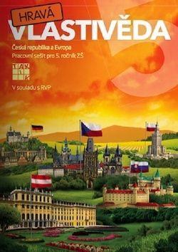 Binková Adriena a: Hravá vlastivěda 5 - Česká republika a Evropa - PS pro 5. ročník ZŠ cena od 104 Kč