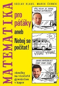 Václav Klaus ml., Marek Černík: Matematika pro páťáky aneb Neboj se počítat! cena od 239 Kč